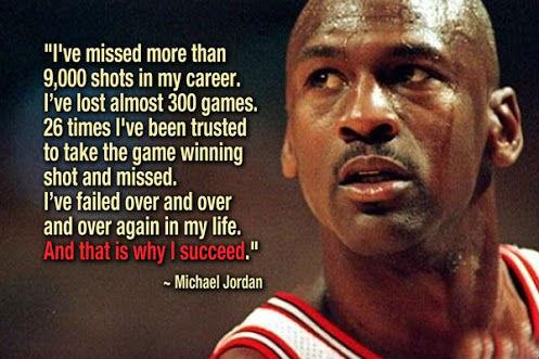 I've missed more than 9,000 shots in my career. - Michael Jordan