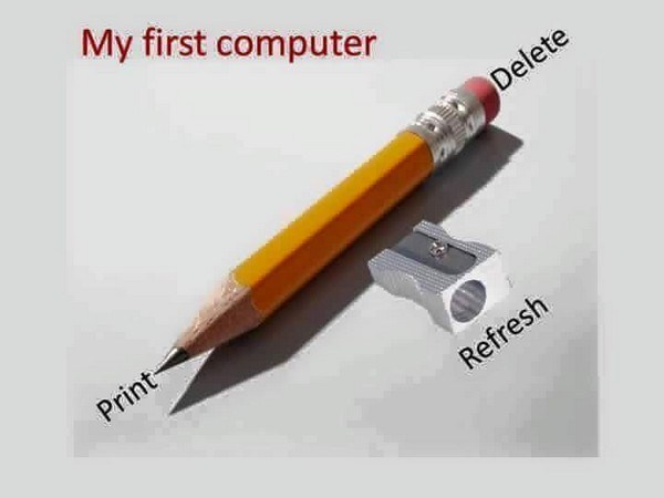 My first compputer - pencil: eraseer=delete, sharpener=refresh and lead=print