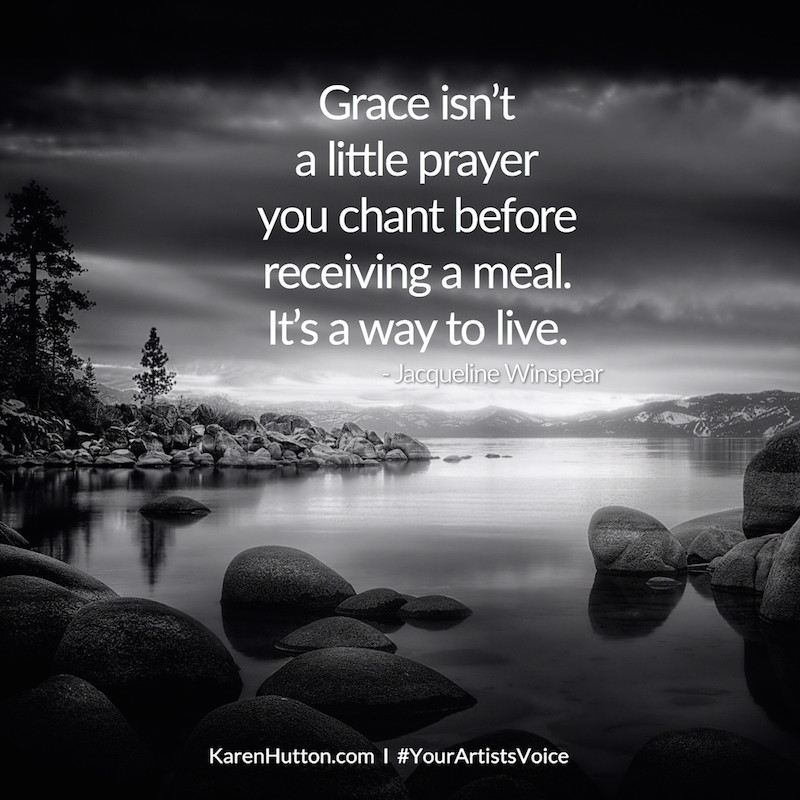 Grace isn't a little prayer you chant before receiving a meal. It's a way to live.