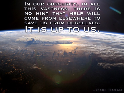 Carl Sagan quote - We need to help ourselves