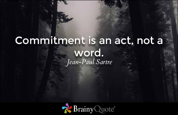 Commitment is an act, not a word. - Jean-Paul Satre