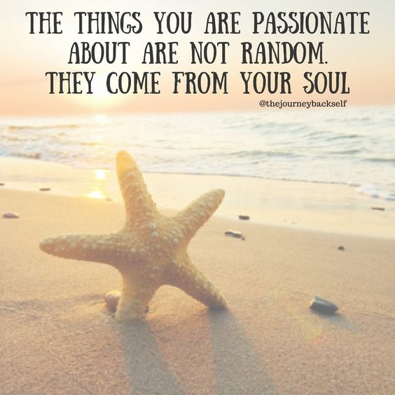 Passions come from your soul