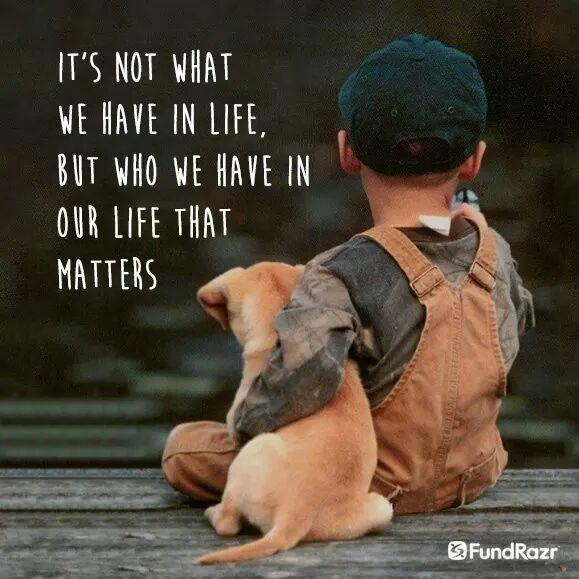 What matters is who we have in our lives