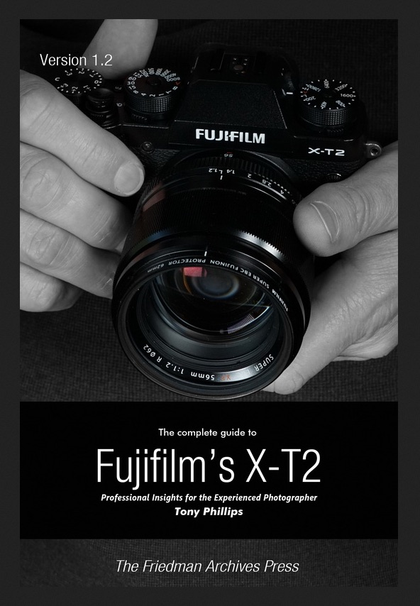 The Complete Guide to Fujifilm's X-T2 - by Tony Phillips