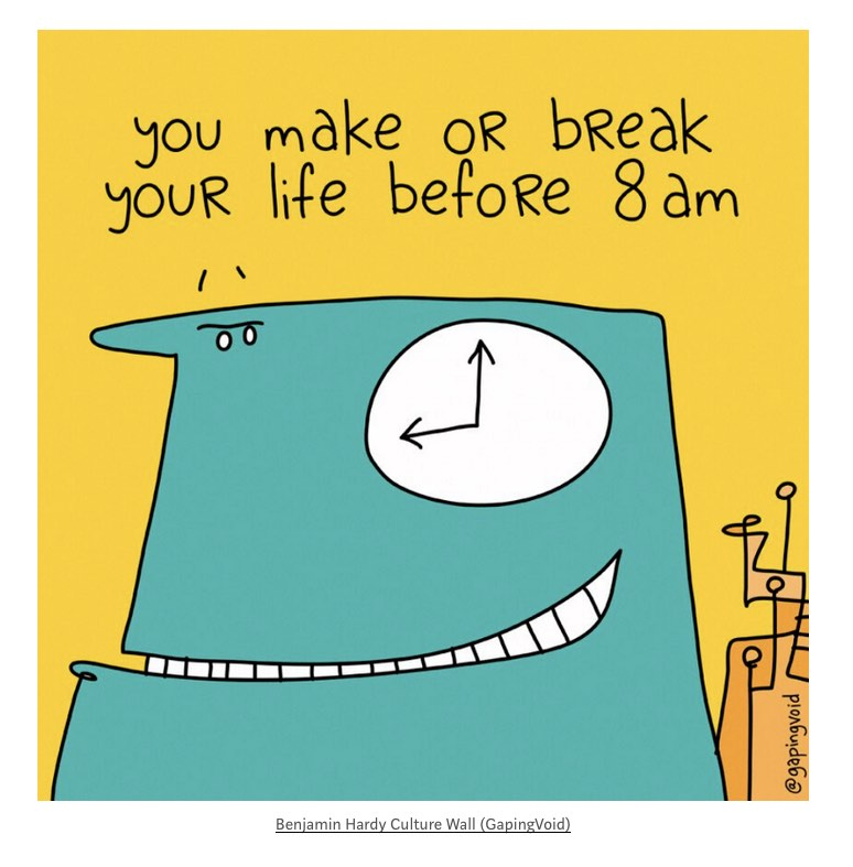 You make or break your life before 8am