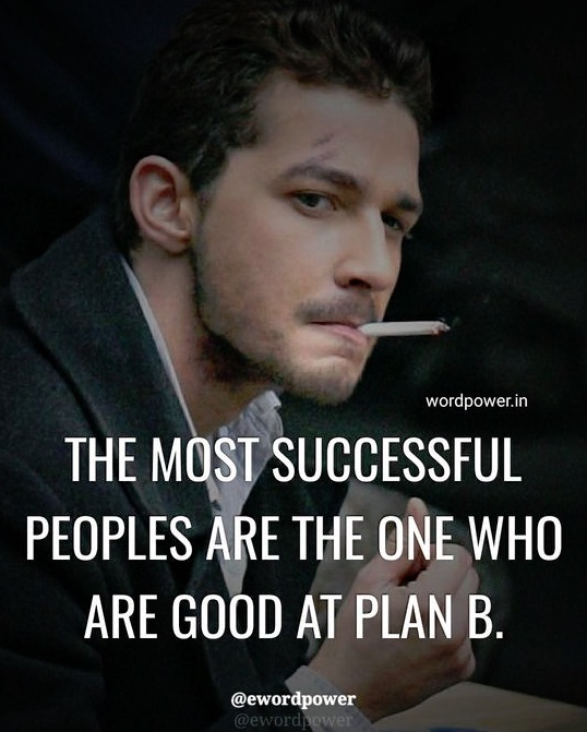 The most successful peoples are the one who are good at plan B.